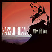Play & Download Why Did You by Sass Jordan | Napster