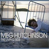 Play & Download The Living Side by Meg Hutchinson | Napster