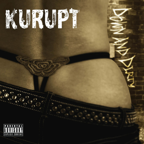 Down and Dirty by Kurupt