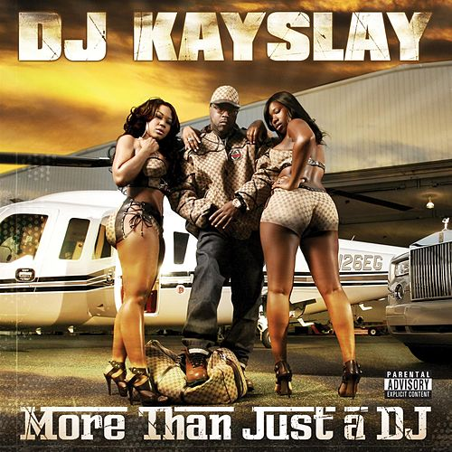 More Than Just A DJ by DJ Kayslay