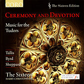 Play & Download Ceremony and Devotion - Music for the Tudors by The Sixteen | Napster