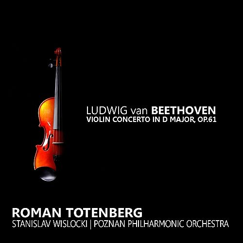 Play & Download Beethoven: Violin Concerto in D Major by Roman Totenberg | Napster