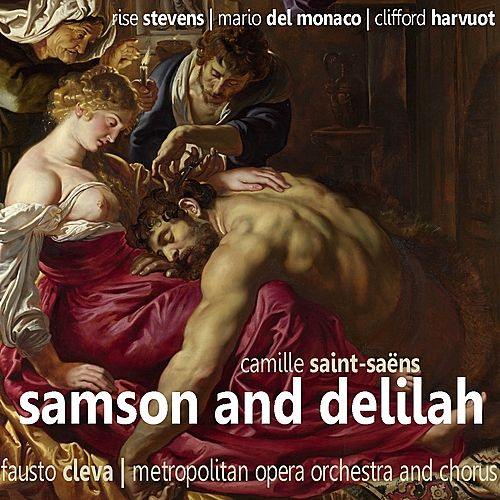 Play & Download Saint-Saëns: Samson and Delilah by Rise Stevens | Napster