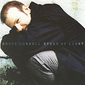 Speed Of Light by Bruce Carroll
