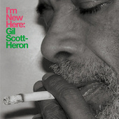 Play & Download I'm New Here by Gil Scott-Heron | Napster