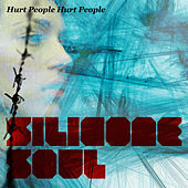 Play & Download Hurt People Hurt People by Silicone Soul | Napster