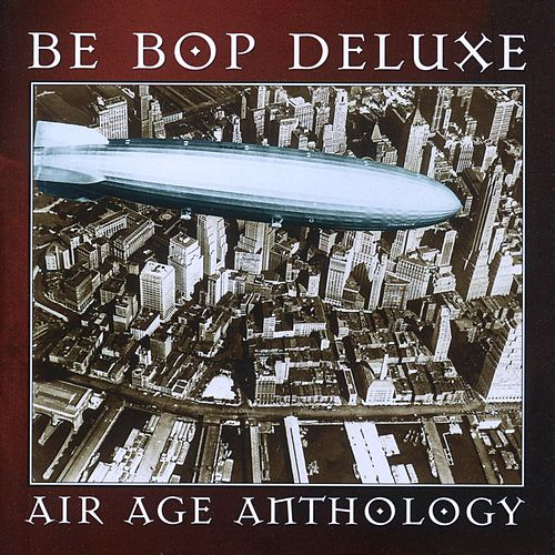 Air Age Anthology by Be-Bop Deluxe