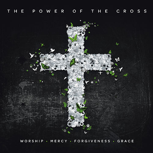 Play & Download The Power Of The Cross by Various Artists | Napster