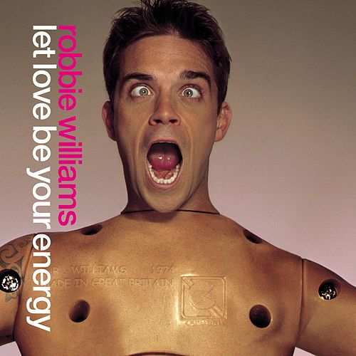 Play & Download Let Love Be Your Energy by Robbie Williams | Napster