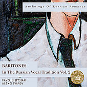 Play & Download Anthology of Russian Romance: Baritones in the Russian Vocal Tradition Vol. 2 by Various Artists | Napster