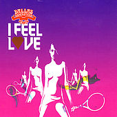 Play & Download I Feel Love by Dallas Superstars | Napster