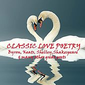 Play & Download Classic Love Poetry by Various Artists | Napster