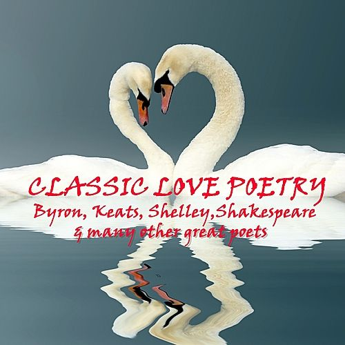 Classic Love Poetry by Various Artists