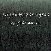 Play & Download Top Of The Morning by Ray Charles Singers | Napster