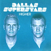 Play & Download Higher by Dallas Superstars | Napster