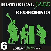 Historic Jazz Recordings, Volume 6 by Various Artists