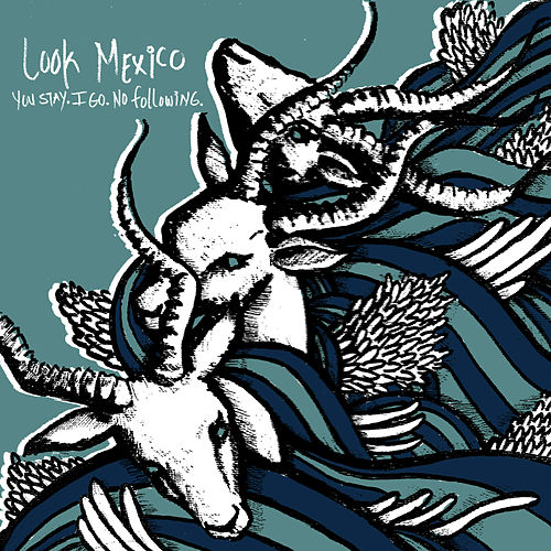 Play & Download You go. I stay. No following. by Look Mexico | Napster
