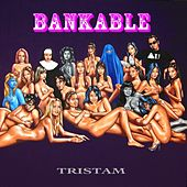 Play & Download Bankable by Tristam | Napster