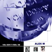 Play & Download You don't fool me by Alex M. | Napster