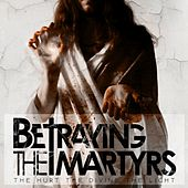 Play & Download The Hurt the Divine the Light by Betraying the Martyrs | Napster