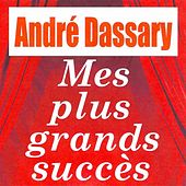 Mes plus grands succès - André Dassary by Andre Dassary