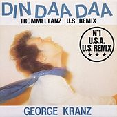 Play & Download Din daa daa (US Remix) by George Kranz | Napster