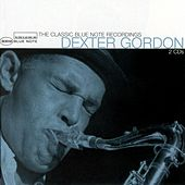 Play & Download The Classic Blue Note Recordings by Dexter Gordon | Napster