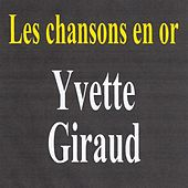 Play & Download Les chansons en or by Yvette Giraud | Napster