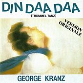 Play & Download Din daa daa (Original version 1983) by George Kranz | Napster