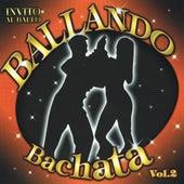 Ballando Bachata, Vol. 2 by Various Artists