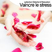 Play & Download Vaincre le stress (Collection détente et relaxation) by Relaxation  Big Band | Napster