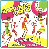 Play & Download La pelle nera by I Bandiera Gialla | Napster