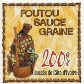 Foutou Sauce Graine, 200 % Succès de Côte d'Ivoire by Various Artists