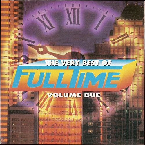 Play & Download The Very Best of Full Time, Vol. 2 by Various Artists | Napster