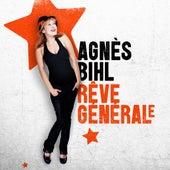 Play & Download Rêve général(e) by Agnes Bihl | Napster