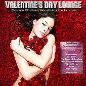 Play & Download Valentine's Day Lounge (Deluxe Chillout Pop Lounge Hits for Lovers) by Various Artists | Napster