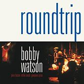 Round Trip by Bobby Watson