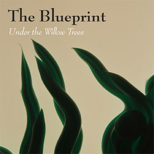 Play & Download Under the Willow Trees by Blueprint | Napster