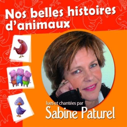 Nos belles histoires d'animaux by Sabine Paturel