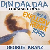 Play & Download Din Daa Daa (Exklusiv Remix 1996) by George Kranz | Napster