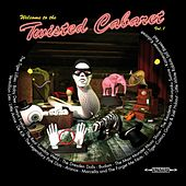 Play & Download Twisted Cabaret, Vol. 1 by Various Artists | Napster