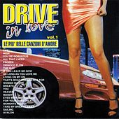 Play & Download Drive In Love, Vol. 1 (Le piu' belle canzoni d'amore) by Various Artists | Napster