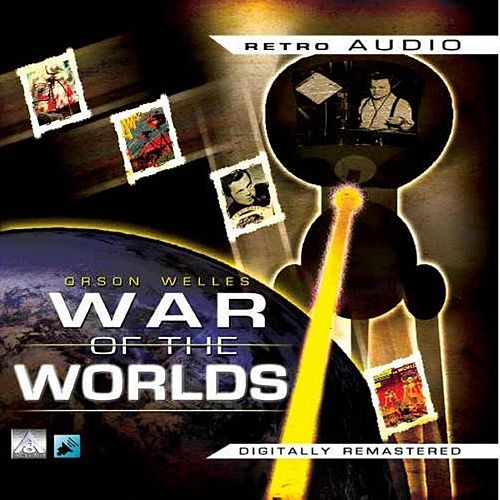 Play & Download War of the Worlds (Classic Radio Theatre Production) by Orson Welles | Napster