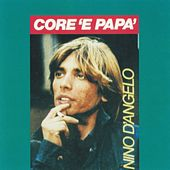 Core 'e papà by Nino D'Angelo