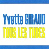 Play & Download Tous les tubes by Yvette Giraud | Napster