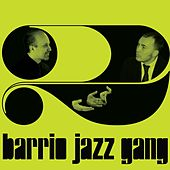 Play & Download Barrio Jazz Gang, Vol. 2 by Barrio Jazz Gang | Napster