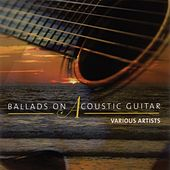 Play & Download Ballads On Acoustic Guitar by Various Artists | Napster