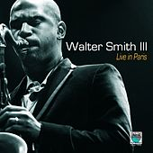 Play & Download Live In Paris by Walter Smith III | Napster