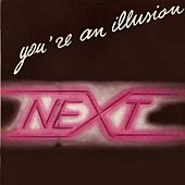Play & Download You're an Illusion (12 Inc) by Next | Napster