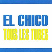 Play & Download Tous les tubes - El Chico by Chico | Napster